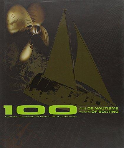 100 Ans de nautisme : Edition bilingue français-anglais