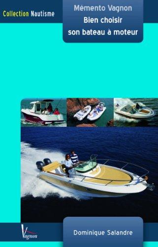 Bien choisir son bateau à moteur : Mémento Vagnon